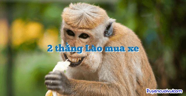 2 thằng Lào mua xe